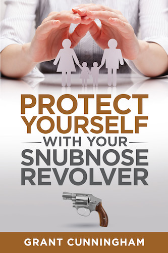 Protect Yourself With Your Snubnose Revolver cover